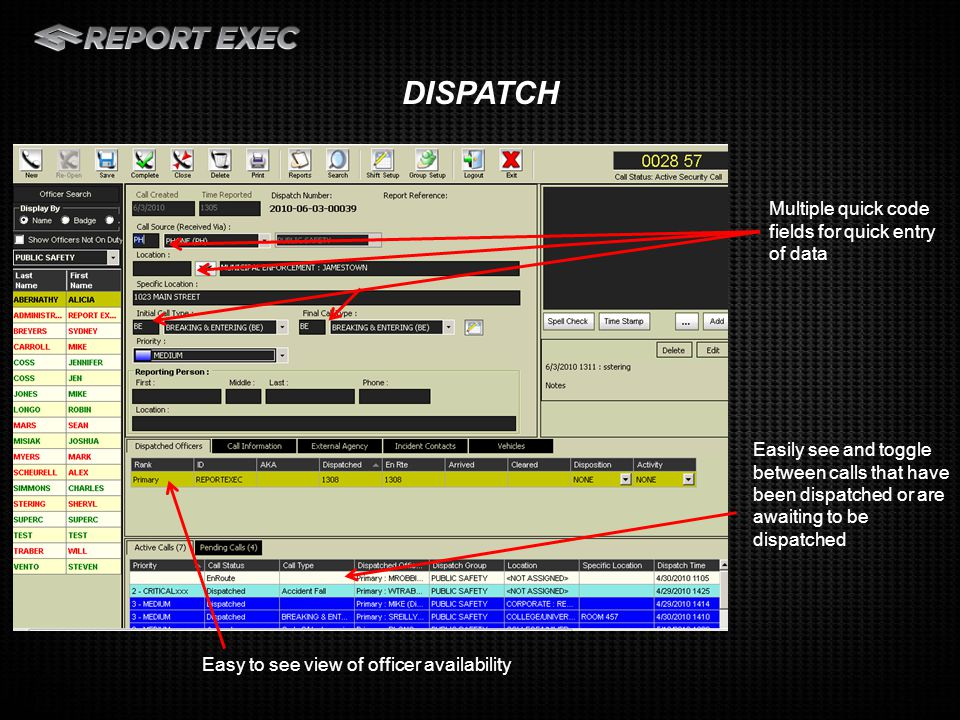 Dispatchers can track and Initial and Final Call Type for each call giving the ability to accurately track what the call came in as and what it turned out to be.