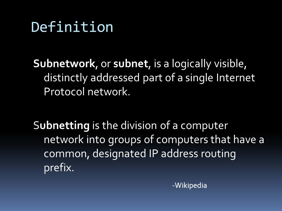 Advantages  Allows a single shared network address to split it up into many smaller networks.
