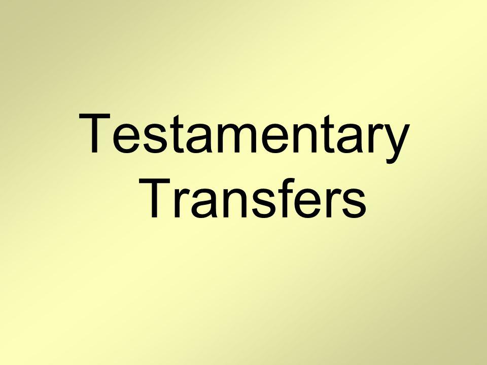 Testamentary Transfers