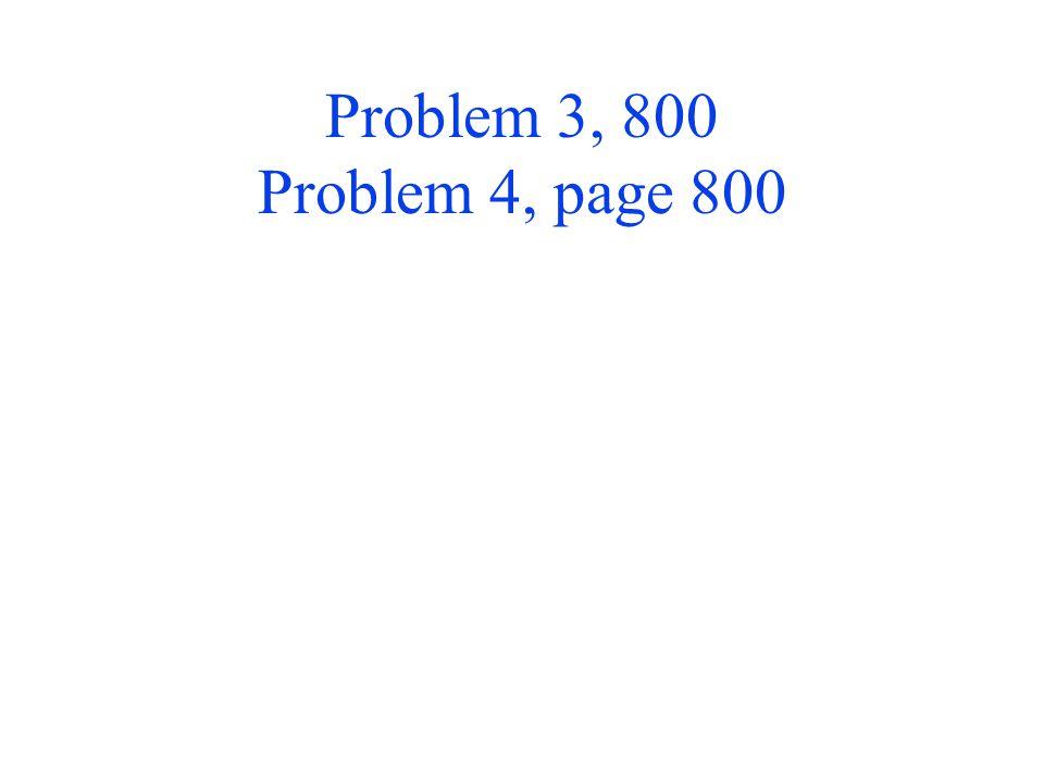 Problem 3, 800 Problem 4, page 800