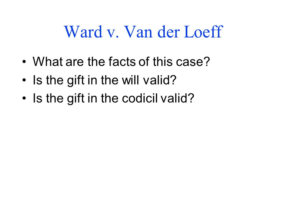 Ward v.Van der Loeff What are the facts of this case.