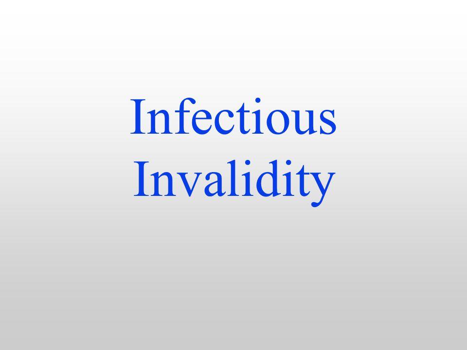 Infectious Invalidity