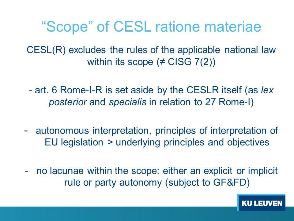 Scope of CESL ratione materiae Where lies the border between the (scope of) young CESL and the restless ghosts of national law .