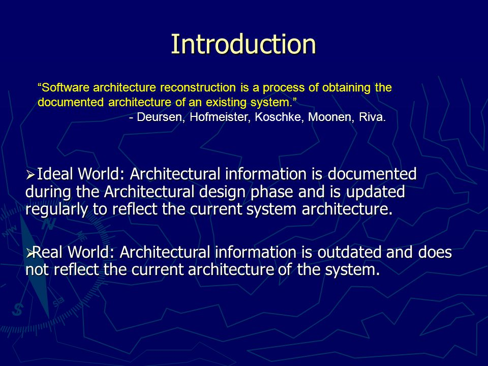 There are several methods or techniques for reconstructing the architecture of a specific piece of software.