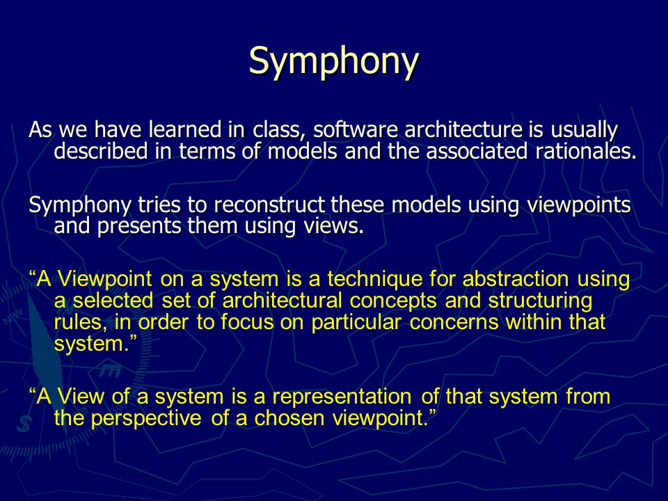 Main Views In Symphony Hypothetical View: This view reflects the current understanding of the architecture, but it is usually not accurate Target View: This is the final view that we need.