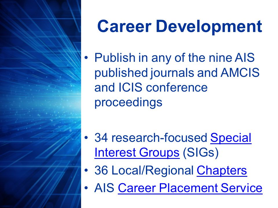 IS Research Exclusive access to the AIS eLibrary, which contains more than 10,000 publications eLibrary Access to conference proceedings and affiliated journals AIS member discounts on dozens of other journalsdiscounts Collaboration with like-minded researchers in the AIS community