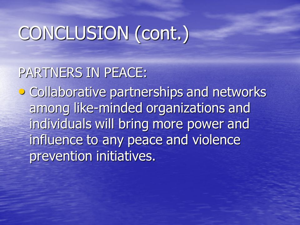 CONCLUSION (cont.) The three key success areas at the heart of the peace initiative: 1.