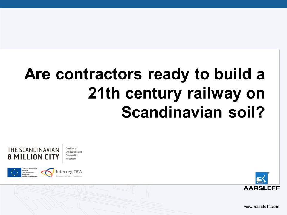 Are contractors ready to build a 21th century railway on Scandinavian soil.