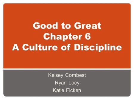 Good to Great Chapter 6 A Culture of Discipline