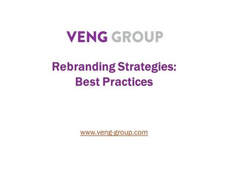 Rebranding Strategies: Best Practices www.veng-group.com.
