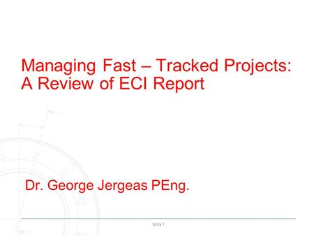 Managing Fast – Tracked Projects: A Review of ECI Report Dr