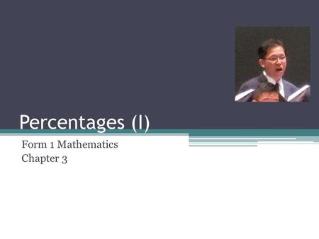 Percentages (I) Form 1 Mathematics Chapter 3. Reminder Folder Checking ▫26 Nov (Mon) – All Chapters 0, 1, 2 and 4! ALL Corrections ▫26 Nov (Mon) – All.