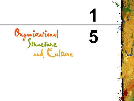 1515. CHAPTER 15 Organizational Structure and Culture Copyright © 1999 Addison Wesley Longman 2 Organizational Design The process by which managers select.