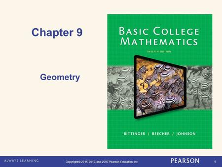 Copyright © 2015, 2010, and 2007 Pearson Education, Inc. 1 Chapter 9 Geometry.