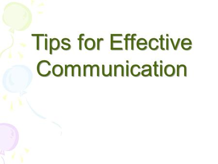 Tips for Effective Communication. Introduction What is the importance of information? What is the effect of incomplete Information?