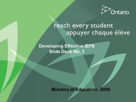 PUT TITLE HERE Developing Effective IEPS Slide Deck No. 3 Ministry of Education, 2009.