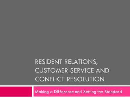 Resident Relations, Customer Service and Conflict Resolution
