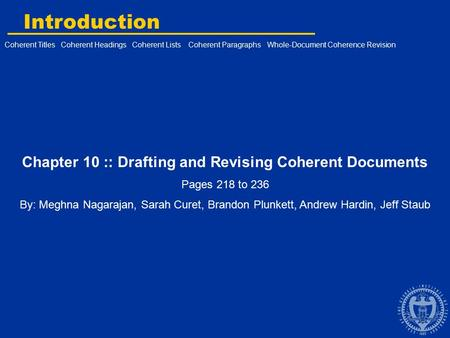 Introduction Chapter 10 :: Drafting and Revising Coherent Documents Pages 218 to 236 By: Meghna Nagarajan, Sarah Curet, Brandon Plunkett, Andrew Hardin,