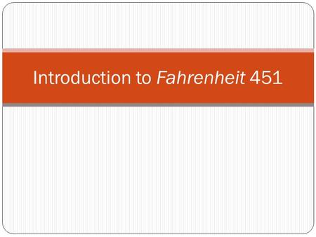 Introduction to Fahrenheit 451. Dystopian Novel A dystopia is a society characterized by a focus on mass poverty, squalor, suffering, or oppression. It.