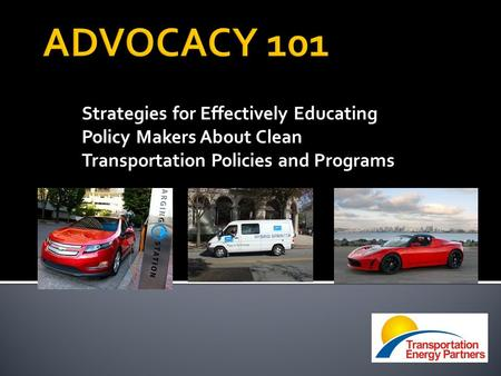 Strategies for Effectively Educating Policy Makers About Clean Transportation Policies and Programs.