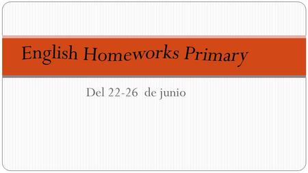 Del 22-26 de junio. First Grade Teacher: Pablo Guaderrama HOMEWORK MONDAYSolve page 105 from Practice Book. TUESDAY WEDNESDAY THURSDAY FRIDAY.