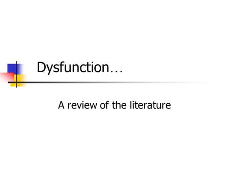 "Dysfunction … A review of the literature. Dynamic Chiropractic June 26, 2000 Volume 18, Number 14 "" Goals of Care: Minimize Pain and Maximize Function."