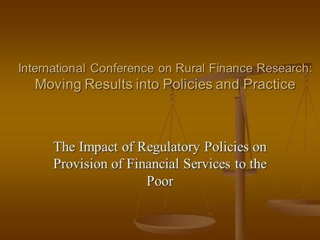 International Conference on Rural Finance Research: Moving Results into Policies and Practice International Conference on Rural Finance Research: Moving.