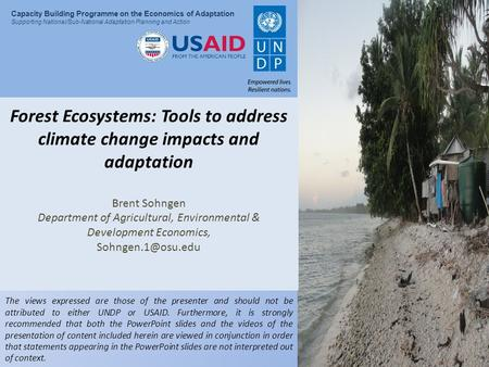 Presentation Title Capacity Building Programme on the Economics of Adaptation Supporting National/Sub-National Adaptation Planning and Action Forest Ecosystems: