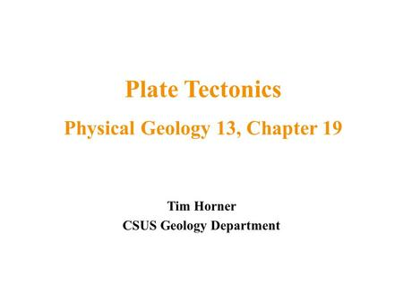 Plate Tectonics Physical Geology 13, Chapter 19