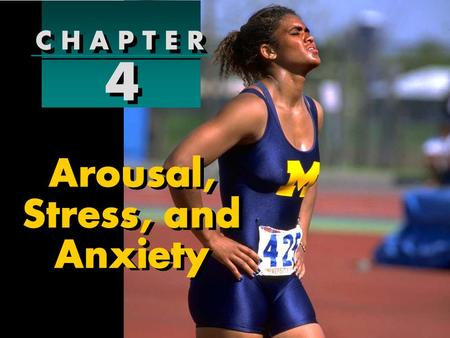 C H A P T E R 4 4 Arousal, Stress, and Anxiety. Is Arousal the Same as Anxiety? Relationship Between Trait and State Anxiety Session Outline Defining.