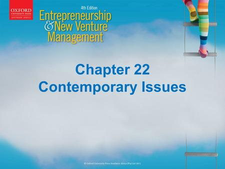 Chapter 22 Contemporary Issues. Learning Outcomes On completion of this chapter you will be able to: Describe the following forms of emerging entrepreneurship.
