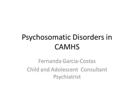 Psychosomatic Disorders in CAMHS