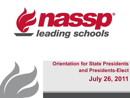 Orientation for State Presidents and Presidents-Elect July 26, 2011.