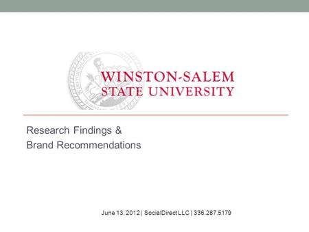 Research Findings & Brand Recommendations June 13, 2012 | SocialDirect LLC | 336.287.5179.