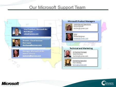 Our Microsoft Support Team Manager, Microsoft US BU: Jessica Tanoury Vice President, Microsoft BU: Rob Moyer Microsoft.