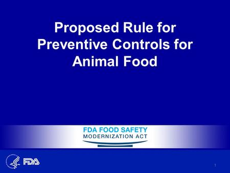 Proposed Rule for Preventive Controls for Animal Food 1.