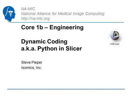 Core 1b – Engineering Dynamic Coding a.k.a. Python in Slicer