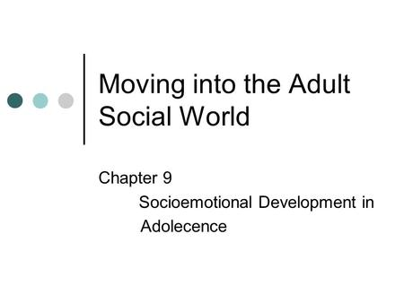 Moving into the Adult Social World