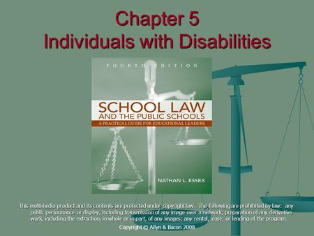 Copyright © Allyn & Bacon 2008 Chapter 5 Individuals with Disabilities This multimedia product and its contents are protected under copyright law. The.