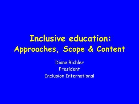 Inclusive education: Approaches, Scope & Content