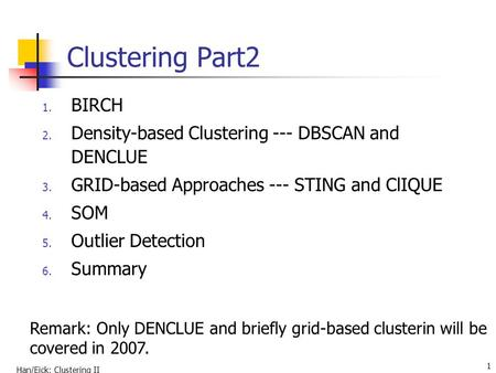 Clustering Part2 BIRCH Density-based Clustering --- DBSCAN and DENCLUE