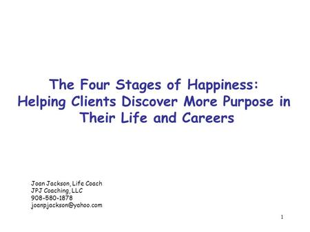 The Four Stages of Happiness: Helping Clients Discover More Purpose in