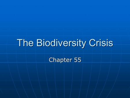 The Biodiversity Crisis Chapter 55. Types of biodiversity Genetic diversity: Genetic diversity: Genetic differences within a single population and among.