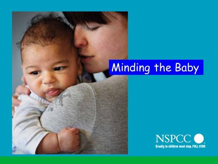 Minding the Baby. Summary Minding the Baby is an intensive home-visiting programme for vulnerable, first-time pregnant women and their families. It is.