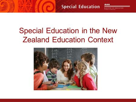 Special Education in the New Zealand Education Context.