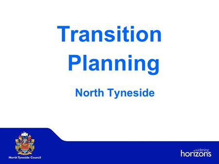 Transition Planning North Tyneside. Transition Planning and the SEN Code of Practice Year 9 – aged 14 Multi – agency Annual Education (Transition) Review.