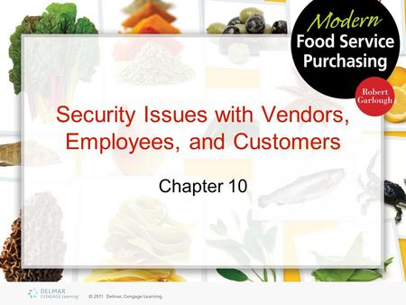 Security Issues with Vendors, Employees, and Customers Chapter 10.