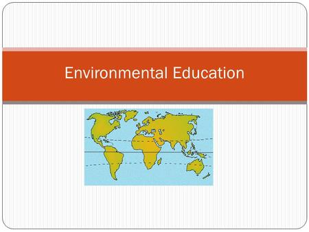 Environmental Education. Activity 1 WALT: see what parts of the earth are available for humans and other animals to live on. Activity 1.