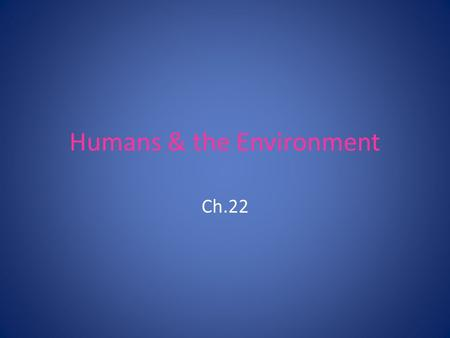Humans & the Environment