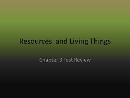 Resources and Living Things